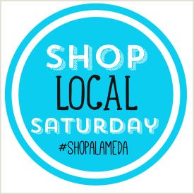 Shop Local Saturday Shop Smalll Alameda